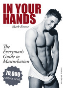 In Your Hands. The Everyman's Guide to Masturbation
