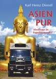 Asien Pur - Abenteuer im Expeditionsmobil