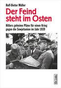 Rolf-Dieter Müller - Der Feind steht im Osten
