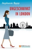 Ungeschminkt in London