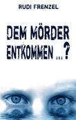 Dem Mörder entkommen …?