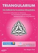 Triangularium. Die Heilkraft der kosmischen Triangulation. Gechannelte Lichtsymbole zur Aktivierung der ganzheitlichen Selbstheilung zum Aufstieg der Erde in die fünfte Dimension