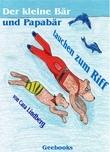 Der kleine Bär und Papabär tauchen zum Riff - Ein Bilderbuch zum Vorlesen und Lesen lernen