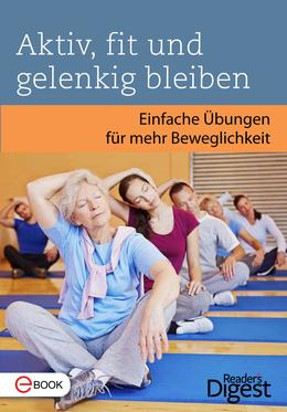 Aktiv, fit und gelenkig bleiben