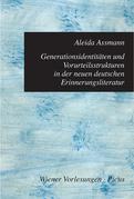 Generationsidentitäten und Vorurteilsstrukturen in der neuen deutschen Erinnerungsliteratur