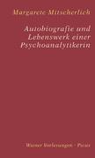 Autobiografie und Lebenswerk einer Psychoanalytikerin