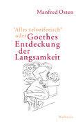 """""""Alles veloziferisch"""" oder Goethes Entdeckung der Langsamkeit"""