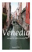 Venedig abseits der Pfade