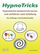 HypnoTricks: Hypnotische Zaubertricks lernen und vorführen nach Anleitung.