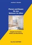Planen und Bauen für das Wohnen im Alter