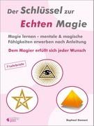 Der Schlüssel zur Echten Magie. Magie lernen - mentale & magische Fähigkeiten erwerben nach Anleitung.