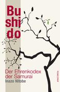Inazo Nitobe - Bushido - Der Ehrenkodex der Samurai