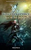 Black Prophecy Band 1: Gambit