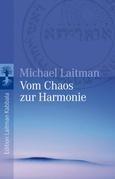 Vom Chaos zur Harmonie