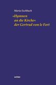 """""""Hymnen an die Kirche"""" der Gertrud von le Fort"""