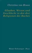 Glauben, Wissen und Geschlecht in den drei Religionen des Buches