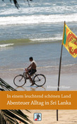 In einem leuchtend schönen Land - Abenteuer Alltag in Sri Lanka