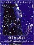 Glendel und die Prinzessin des Lichts -  Teil 1 von 2