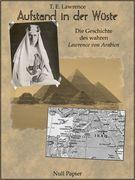 """Aufstand in der Wüste - Die Geschichte des """"Lawrence von Arabien"""""""