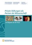 Private Stiftungen als Partner der Wissenschaft