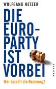 Die Euro-Party ist vorbei