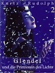 Glendel und die Prinzessin des Lichts -  Teil 2 von 2