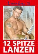 Loverboys 72: 12 spitze Lanzen