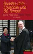 Buddha-Cafe, Lovehotel und 88 Tempel