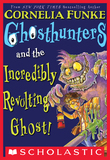 Cornelia Funke - Ghosthunters #1: Ghosthunters and the Incredibly Revolting Ghost