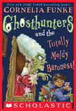 Cornelia Funke - Ghosthunters #3: Ghosthunters and the Totally Moldy Baroness!