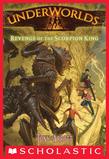 Underworlds #3: Revenge of the Scorpion King