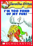 Geronimo Stilton - Geronimo Stilton #4: I'm Too Fond of My Fur!