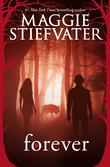 Maggie Stiefvater - Forever