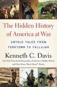 The Hidden History of America at War: Untold Tales from Yorktown to Fallujah