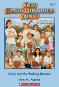 Ann M. Martin - The Baby-Sitters Club #20: Kristy and the Walking Disaster