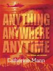 Catherine Mann - Anything, Anywhere, Anytime