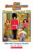 The Baby-Sitters Club Super Special #15: European Vacation