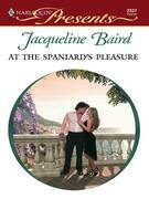 Jacqueline Baird - At the Spaniard's Pleasure