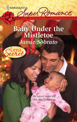 Jamie Sobrato - Baby Under the Mistletoe