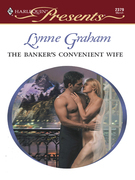 Lynne Graham - The Banker's Convenient Wife