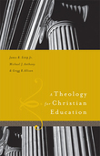 A Theology for Christian Education