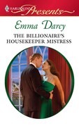 Emma Darcy - The Billionaire's Housekeeper Mistress