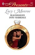 Lucy Monroe - Blackmailed Into Marriage
