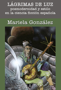 Lágrimas de luz. Posmodernidad y estilo en la ciencia ficción española