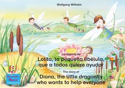 La historia de Lolita, la pequeña libélula, que a todos quiere ayudar. Bilingüe