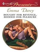 Emma Darcy - Bought for Revenge, Bedded for Pleasure