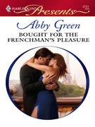 Abby Green - Bought for the Frenchman's Pleasure