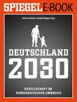 Deutschland 2030 - Gesellschaft im demografischen Umbruch