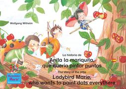 La historia de Anita la mariquita, que quería pintar puntos. Bilingüe.