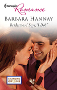 "Bridesmaid Says, ""I Do!"""